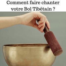 118,20,44,135,74,1|Comment faire chanter bol tibétain